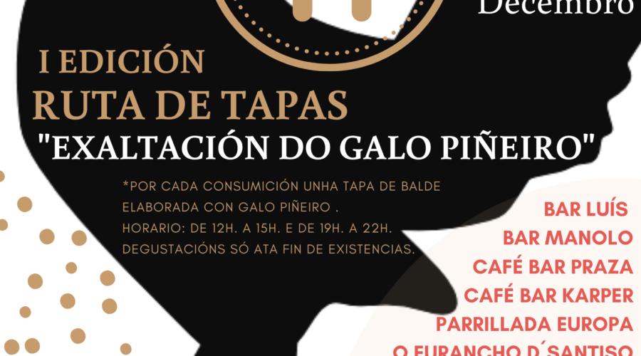 I Edición RUTA DE TAPAS «EXALTACIÓN DO GALO PIÑEIRO»